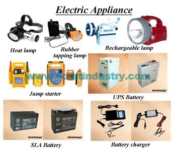We supply from names like: Battery charger, Jump starter, SLA battery, UPS battery, Rubber tapping lamp, Rechargeable lamp, Other electric appliances.